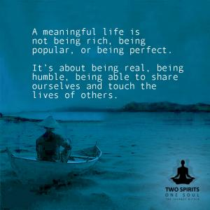 a-meaningful-life-is-not-being-rich-being-popular-or-being-perfect