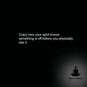 crazy-how-your-spirit-knows