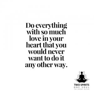do-everything-with-so-much-love-in-your-heart