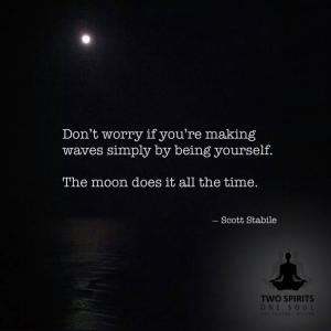 dont-worry-if-youre-making-waves-simply-by-being-yourself