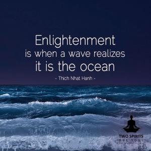 enlightenment-is-when-a-wave-realizes-it-is-the-ocean