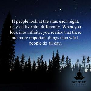 if-people-look-at-the-stars-each-night-theyed-live-alot-differently