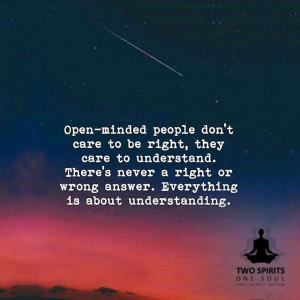 open-minded-people-don't-care-to-be-right-they-care-to-understand