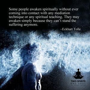 some-people-awaken-spiritually-without-ever-coming-into-contact-with-any-mediation