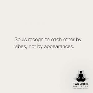 souls-recognize--each-other-by-vibes