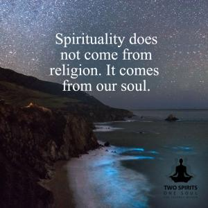 spirituality-does-not-come-from-religion-it-comes-from-our-soul