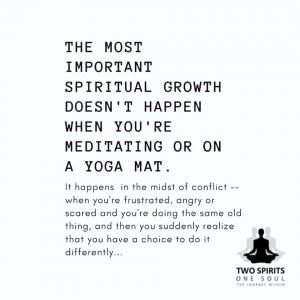 the-most-important-spiritual-growth-doent-happen-when-youre-meditating