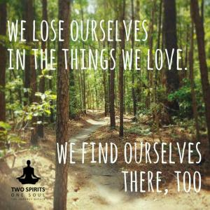 we-lose-ourselves=-in-the-things-we-love