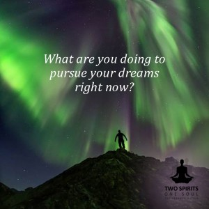what-are-you-doing-to-pursue-your-dreams