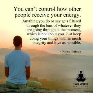 you-can't-control-how-other-people-receive-your-energy