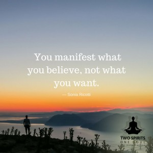 you-manifest-what-you-believe